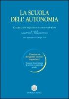 La scuola dell'autonomia. Disposizioni legislative e amministrative