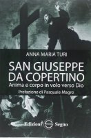 San Giuseppe da Copertino - Anna Maria Turi
