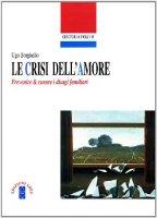 Le crisi dell'amore - Borghello Ugo