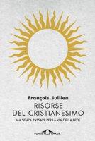 Risorse del cristianesimo - Jullien François