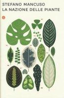 La nazione delle piante - Mancuso Stefano