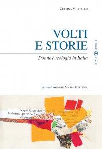 Copertina di 'Volti e storie. Donne e teologia in Italia'
