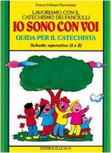 """Copertina di 'Lavoriamo con il catechismo dei fanciulli. Vol. 1: Guida per il catechista """"Io sono con voi""""'"""