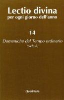 Lectio divina per ogni giorno dell'anno [vol_14] / Domeniche del tempo ordinario (Ciclo B) - Giorgio Zevini , Pier Giordano Cabra