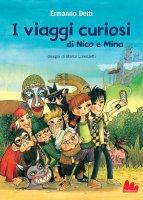 I viaggi curiosi di Nico e Mina - Ermanno Detti