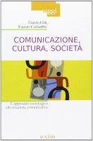Comunicazione, cultura, società - Gili Guido, Colombo Fausto
