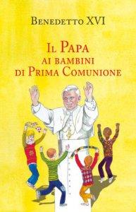 Copertina di 'Il papa ai bambini di prima comunione'