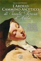 L'arduo cammino ascetico di Santa Teresa d'Avila - Graziano Pesenti