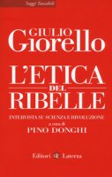 L' etica del ribelle - Giulio Giorello