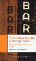 Il romanzo italiano contemporaneo. Dalla fine degli anni Settanta a oggi - Tirinanzi De Medici Carlo