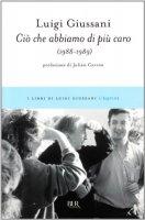 Ciò che abbiamo di più caro (1988-1989) - Giussani Luigi