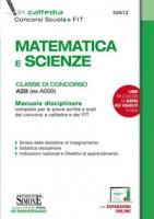 Matematica e scienze. Classe di concorso A28 (ex A059). Manuale disciplinare completo per le prove scritte e orali dei concorsi a cattedra e dei FIT