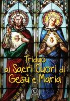 Triduo ai Sacri Cuori di Gesù e Maria - Massimiliano Taroni