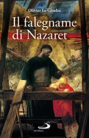 Il falegname di Nazaret - Olivier Le Gendre