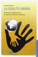 Qualità umana. (La) - Aurelio Peccei