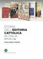 Storia dell'editoria cattolica in Italia - Giuliano Vigini