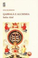 Qabbalà e alchimia. Sefer Alef - Di Simone Iole