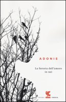 La foresta dell'amore in noi - Adonis