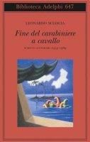 Fine del carabiniere a cavallo - Leonardo Sciascia