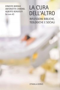 Copertina di 'Cura dell'altro. Riflessioni bibliche, teologiche e sociali. (La)'
