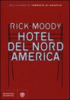 Hotel del Nord America - Moody Rick