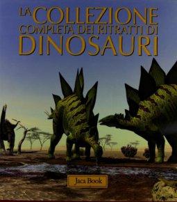 Copertina di 'La collezione completa dei Ritratti di Dinosauri'