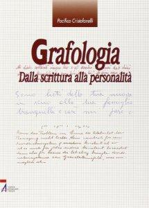 Copertina di 'Grafologia. Dalla scrittura alla personalità'