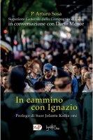 In cammino con Ignazio - Arturo Sosa (P.)