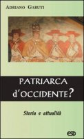Patriarca d'occidente ? - Adriano Garuti