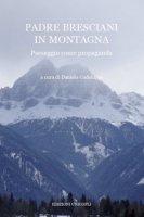 Padre Bresciani in montagna. Paesaggio come propaganda