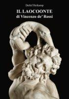 Il Laocoonte di Vincenzo de' Rossi. Ediz. illustrata - Heikamp Detlef