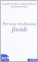 Per una rivoluzione fiscale - Camille Landais , Thomas Piketty , Emmanuel Saez