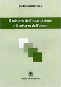 Copertina di 'Il Mistero dell'incarnazione e il mistero dell'uomo'