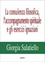 La consulenza filosofica, l'accompagnamento spirituale e gli esercizi ignaziani - Giorgia Salatiello