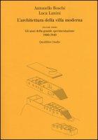 L' architettura della villa moderna - Boschi Antonello, Lanini Luca