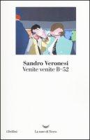 Venite venite B-52 - Veronesi Sandro