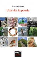 Una vita in poesia - Guida Raffaele