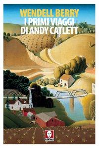 Copertina di 'I primi viaggi di Andy Catlett'