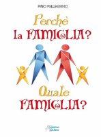 Perchè la famiglia? - Pellegrino Pino