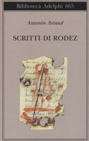 Scritti di Rodez - Artaud Antonin