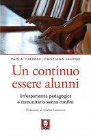 Un continuo essere alunni - Paola Turroni , Cristiana Santini