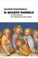 Il quarto vangelo - Maurizio Marcheselli