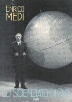 Enrico Medi. Lo scienziato di Dio - Antonino Gliozzo