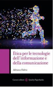 Copertina di 'Etica per le tecnologie della comunicazione e dell'informazione'