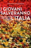 I giovani salveranno l'Italia. Come sbarazzarsi delle oligarchie e riprenderci il futuro