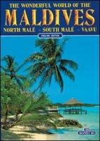 Il meraviglioso mondo delle Maldive. Malé Nord, Malé Sud, Vaavu. Ediz. inglese
