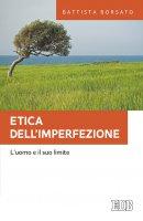 Etica dell'imperfezione - Battista Borsato