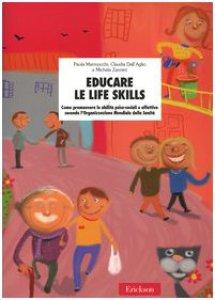 Copertina di 'Educare le life skills. Come promuovere le abilità psico-sociali e affettive secondo l'Organizzazione Mondiale della Sanità'