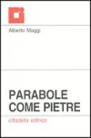 Parabole come pietre - Maggi Alberto