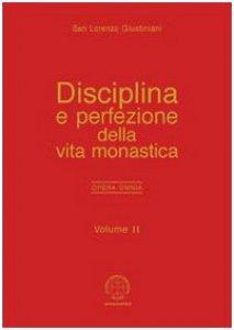 Copertina di 'Opera omnia / Disciplina e perfezione della vita monastica'